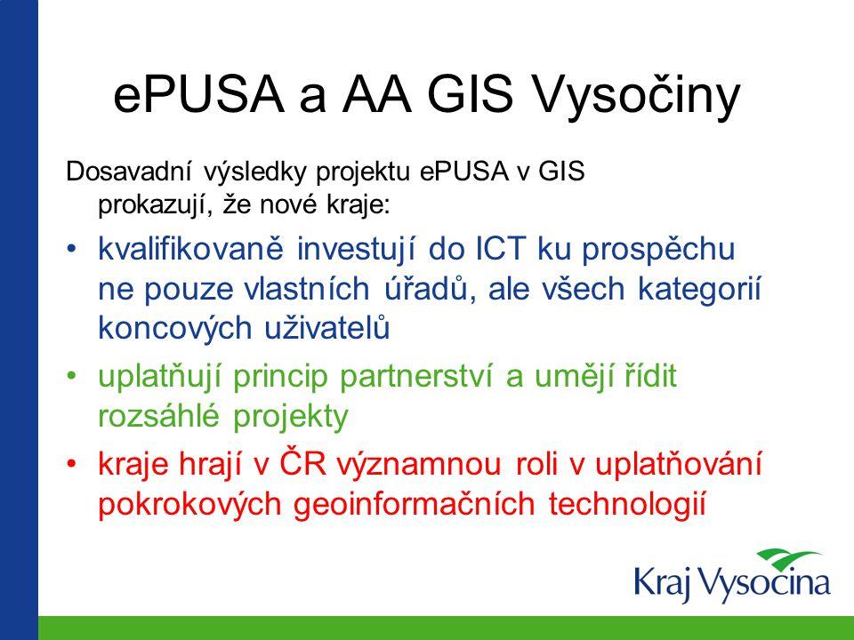 ePUSA a AA GIS Vysočiny Dosavadní výsledky projektu ePUSA v GIS prokazují, že nové kraje: