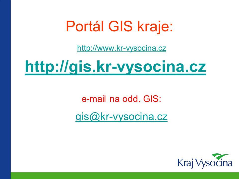 Portál GIS kraje: gis@kr-vysocina.cz e-mail na odd. GIS: