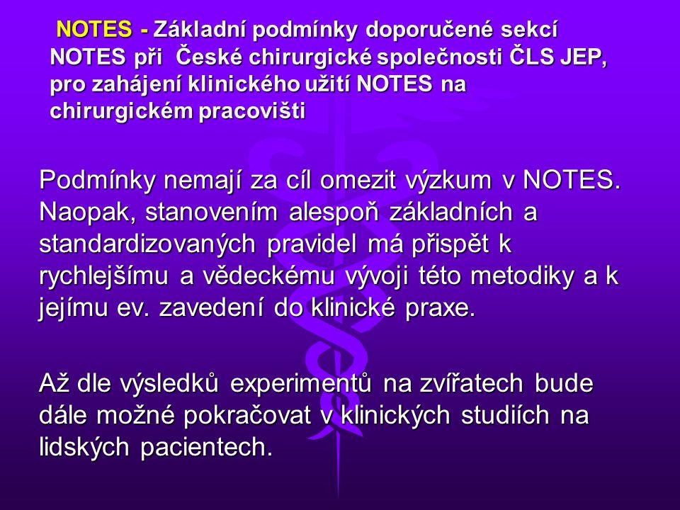 NOTES - Základní podmínky doporučené sekcí NOTES při České chirurgické společnosti ČLS JEP, pro zahájení klinického užití NOTES na chirurgickém pracovišti