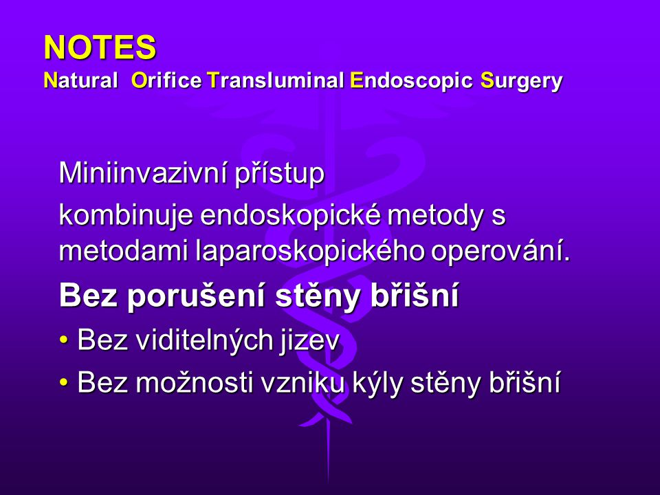 NOTES Natural Orifice Transluminal Endoscopic Surgery