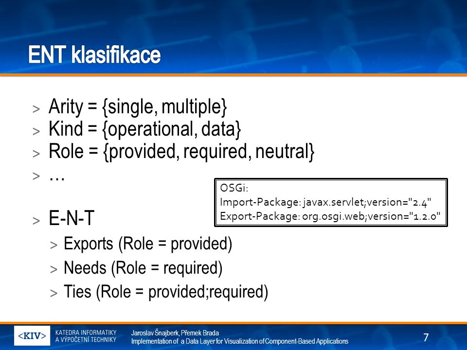 ENT klasifikace Arity = {single, multiple} Kind = {operational, data}