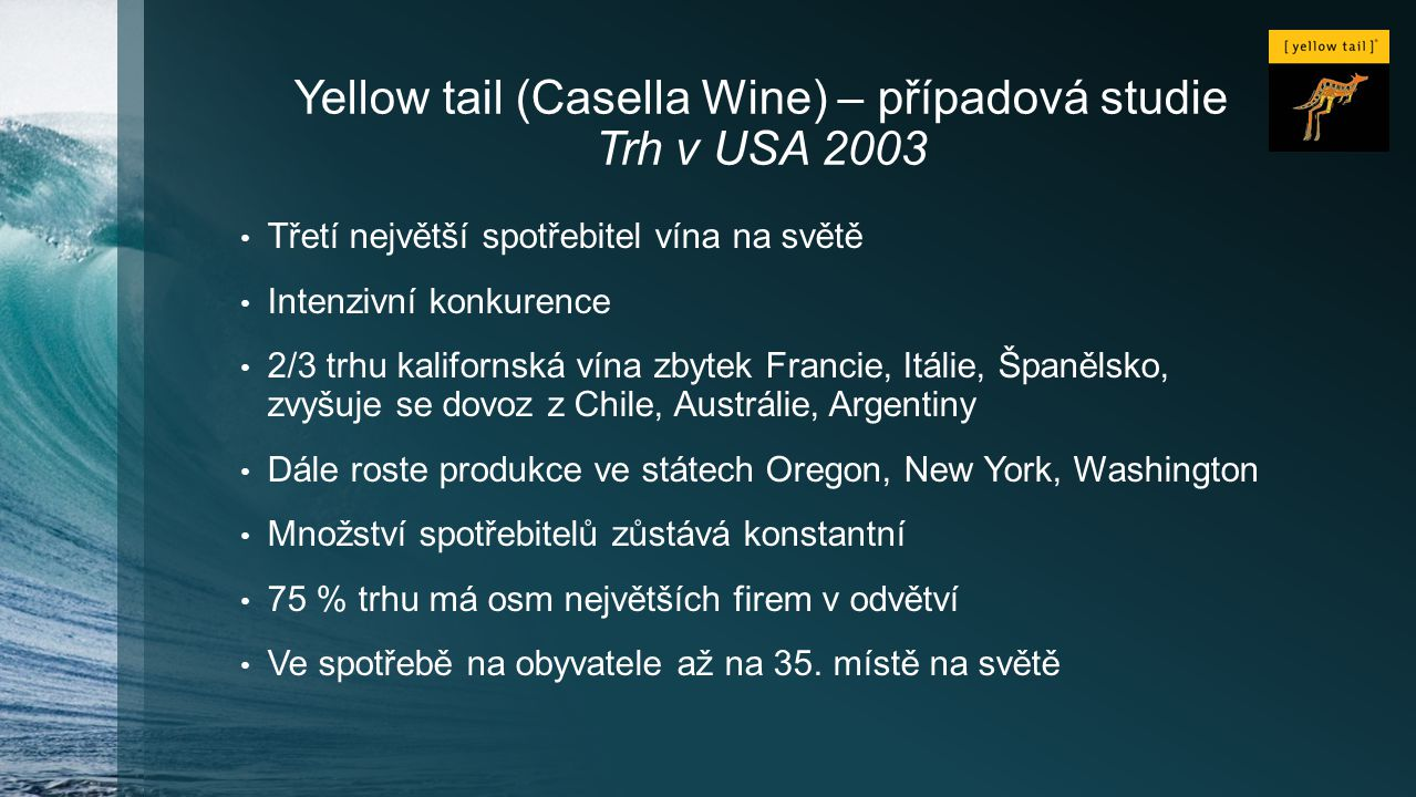 Yellow tail (Casella Wine) – případová studie Trh v USA 2003
