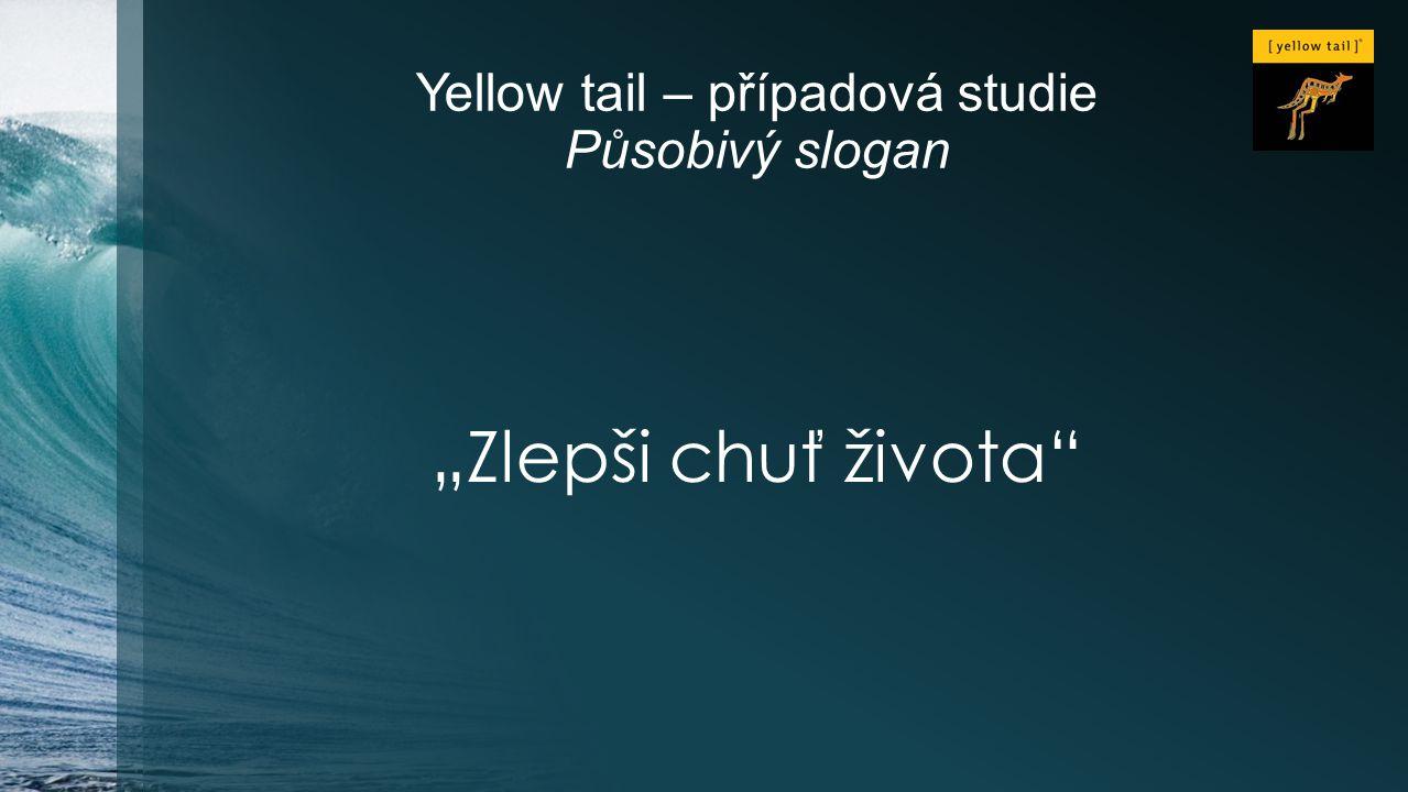 Yellow tail – případová studie Působivý slogan