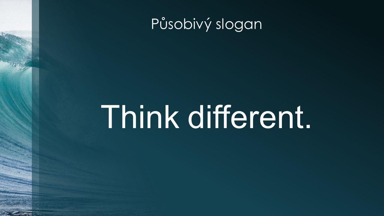 Působivý slogan Think different.
