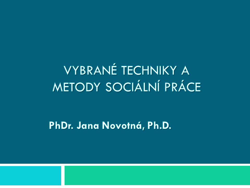 Vybrané techniky a metody sociální práce
