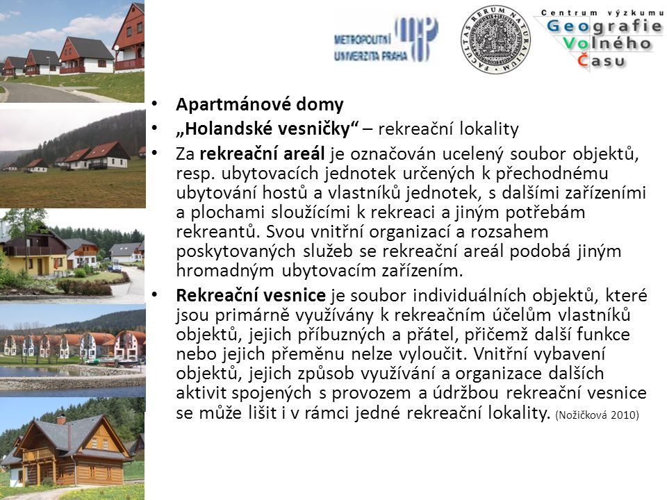 "Apartmánové domy ""Holandské vesničky – rekreační lokality."