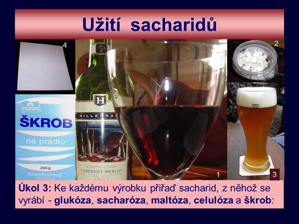 Užití sacharidů 4. 2. 1. 3.