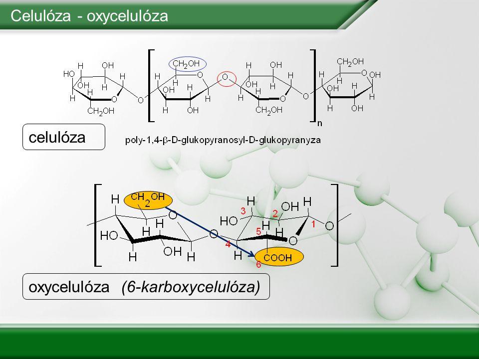 Celulóza - oxycelulóza