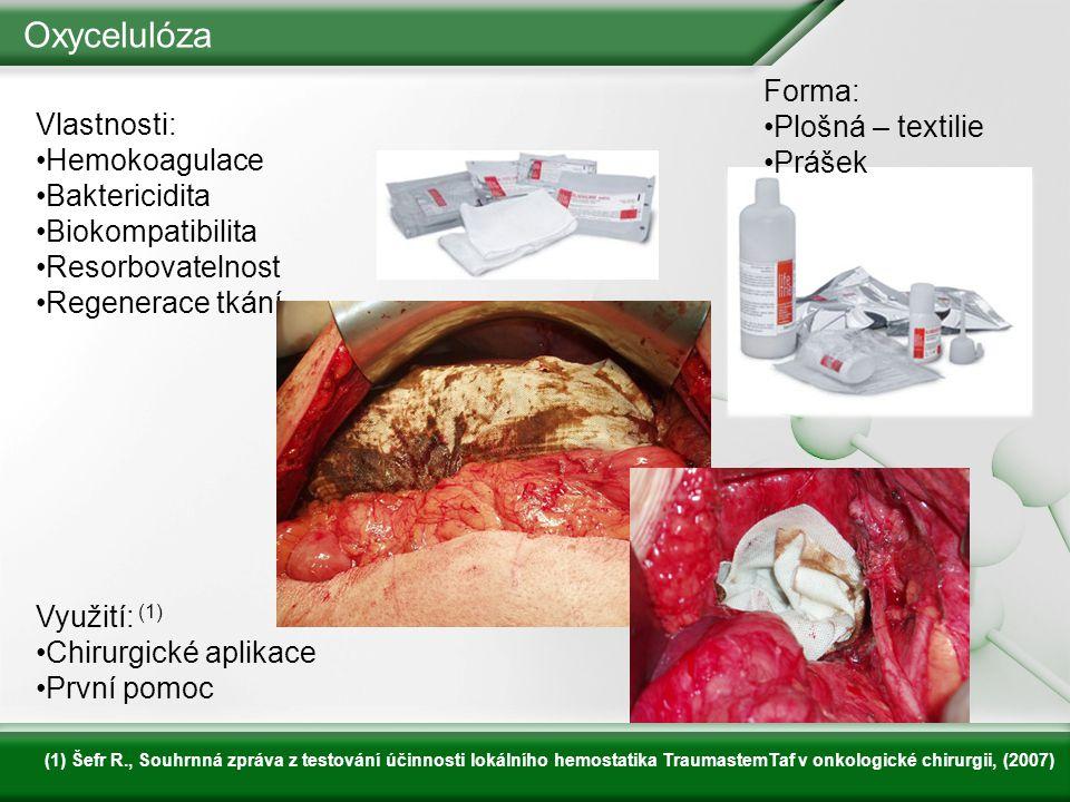 Oxycelulóza Forma: Plošná – textilie Vlastnosti: Prášek Hemokoagulace