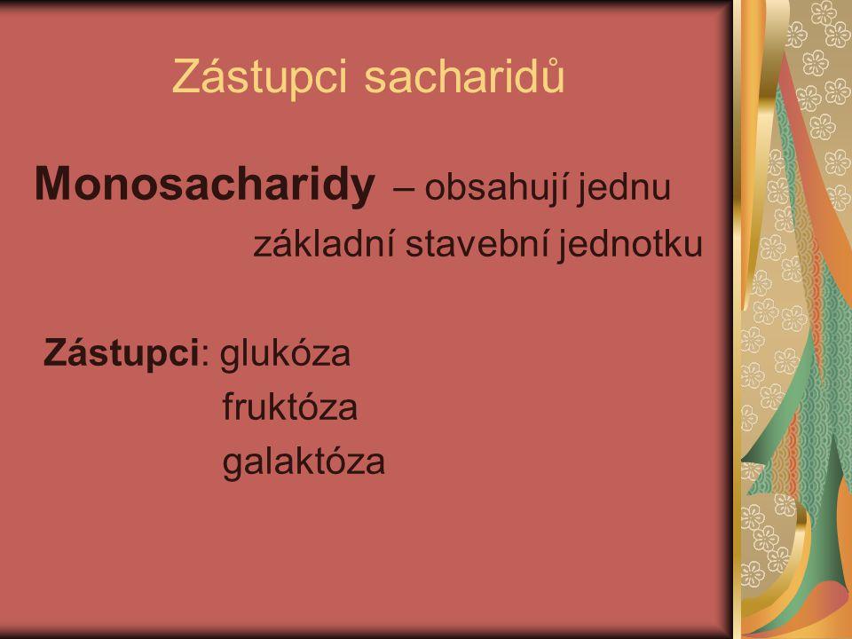 Monosacharidy – obsahují jednu
