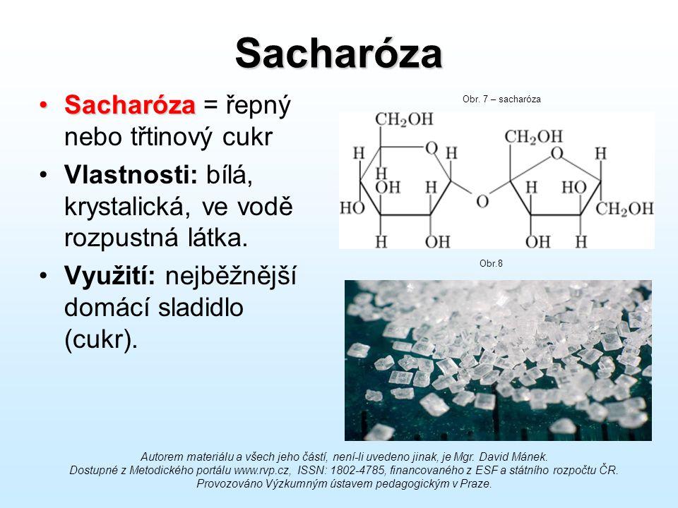 Sacharóza Sacharóza = řepný nebo třtinový cukr