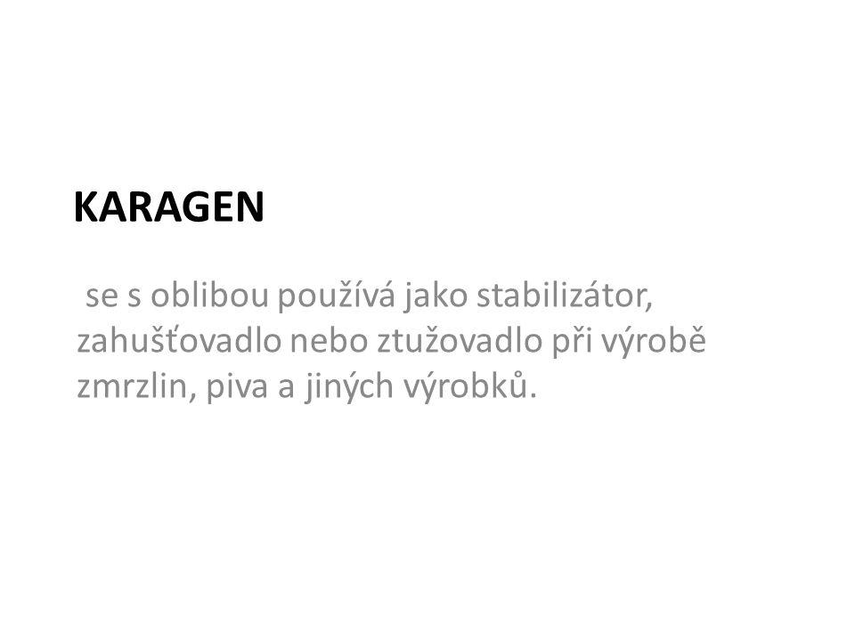 karagen se s oblibou používá jako stabilizátor, zahušťovadlo nebo ztužovadlo při výrobě zmrzlin, piva a jiných výrobků.