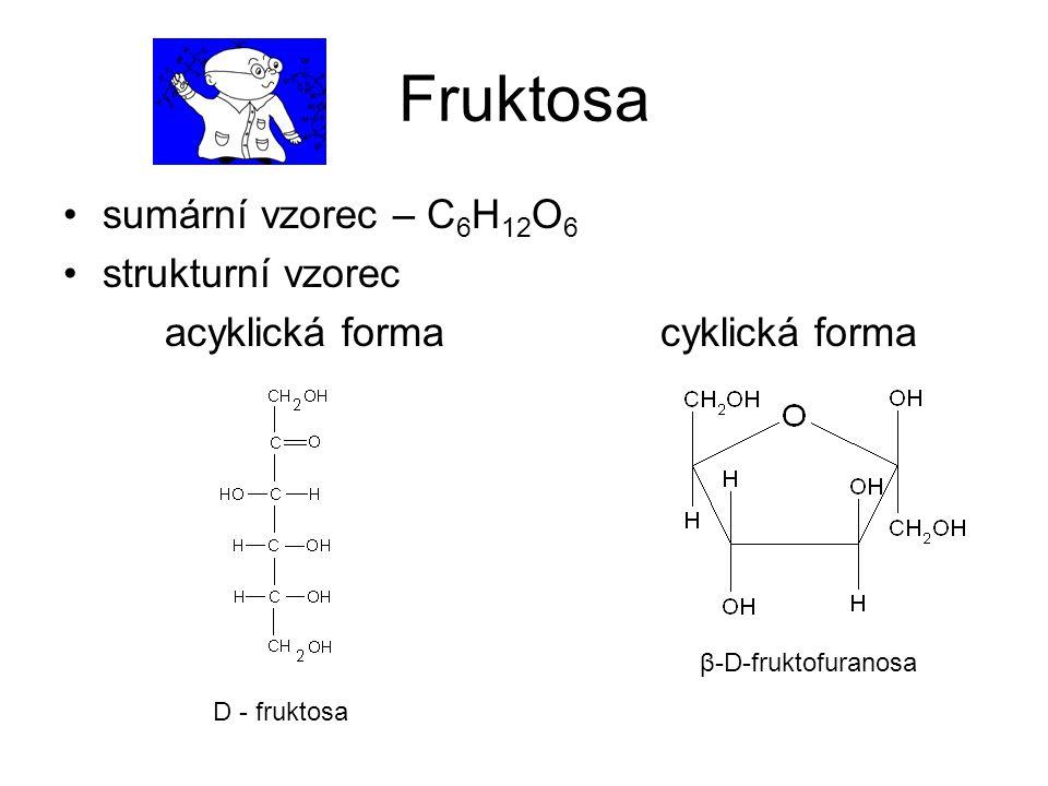 Fruktosa sumární vzorec – C6H12O6 strukturní vzorec