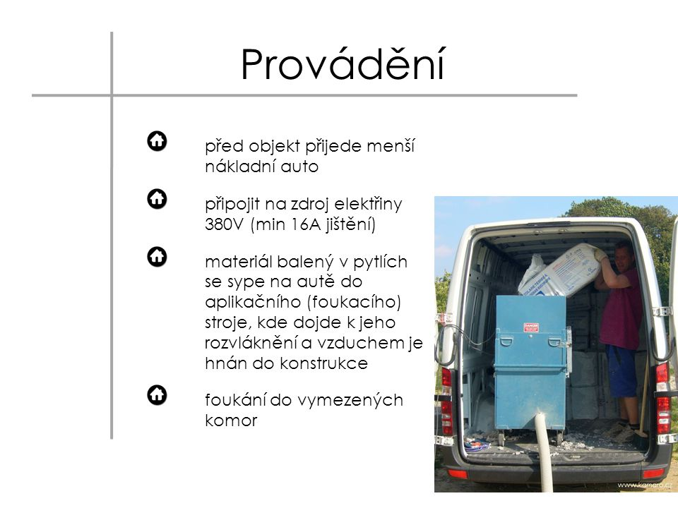 Provádění před objekt přijede menší nákladní auto
