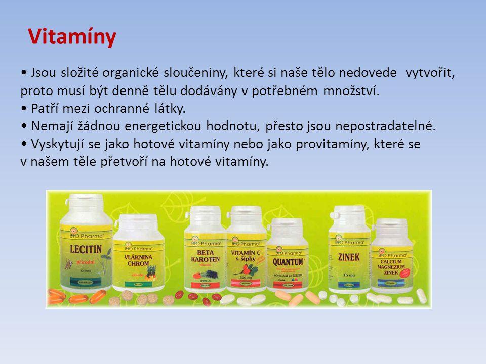 Vitamíny • Jsou složité organické sloučeniny, které si naše tělo nedovede vytvořit, proto musí být denně tělu dodávány v potřebném množství.