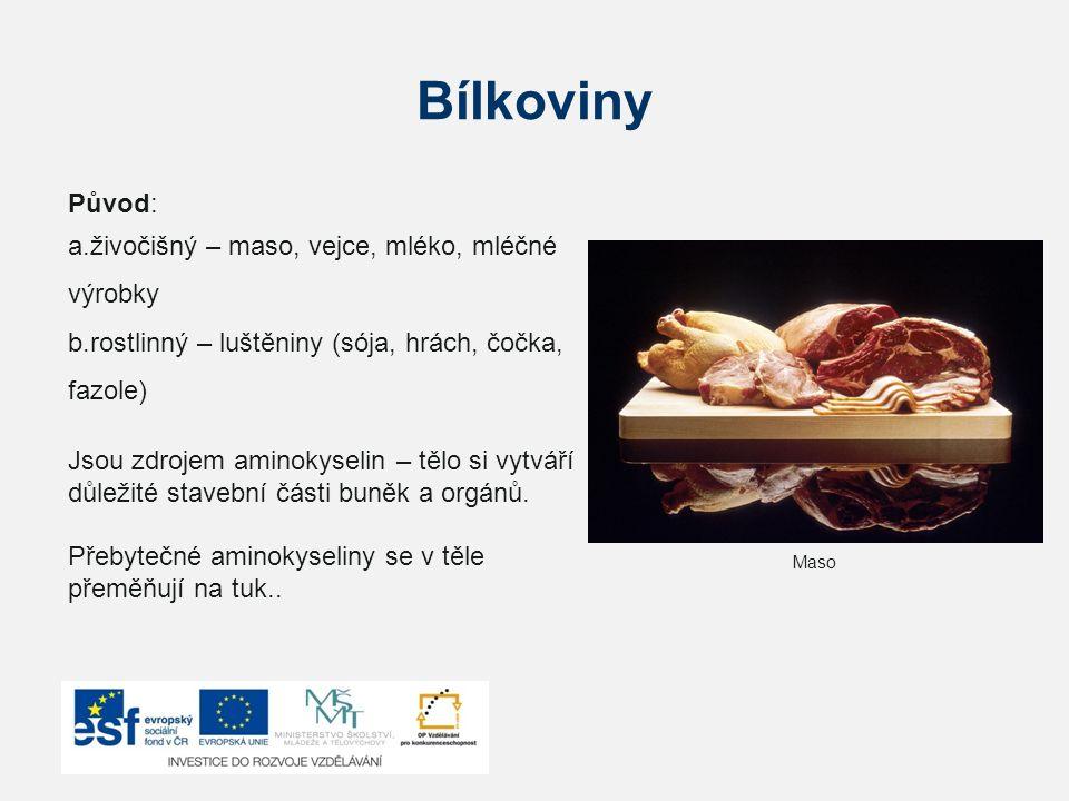 Bílkoviny Původ: živočišný – maso, vejce, mléko, mléčné výrobky