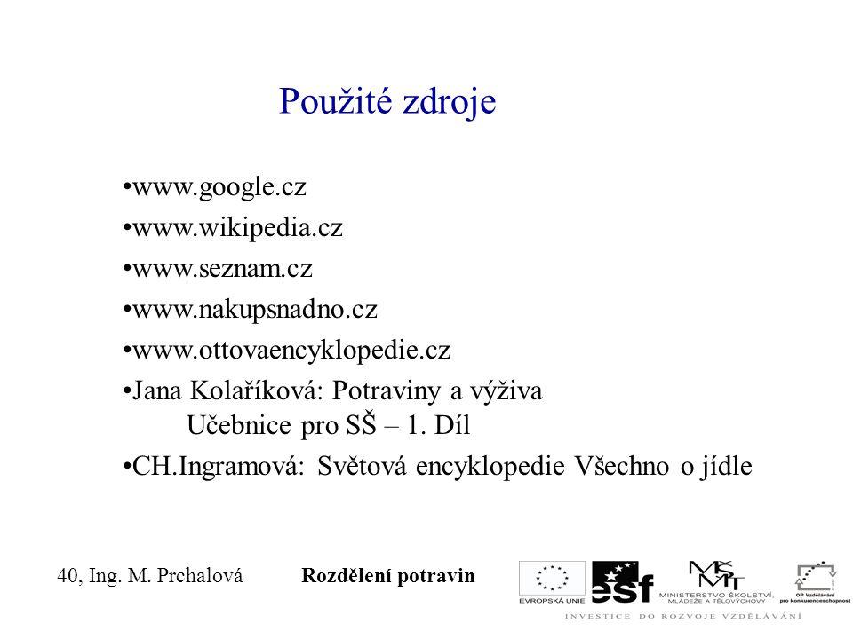 Použité zdroje www.google.cz www.wikipedia.cz www.seznam.cz