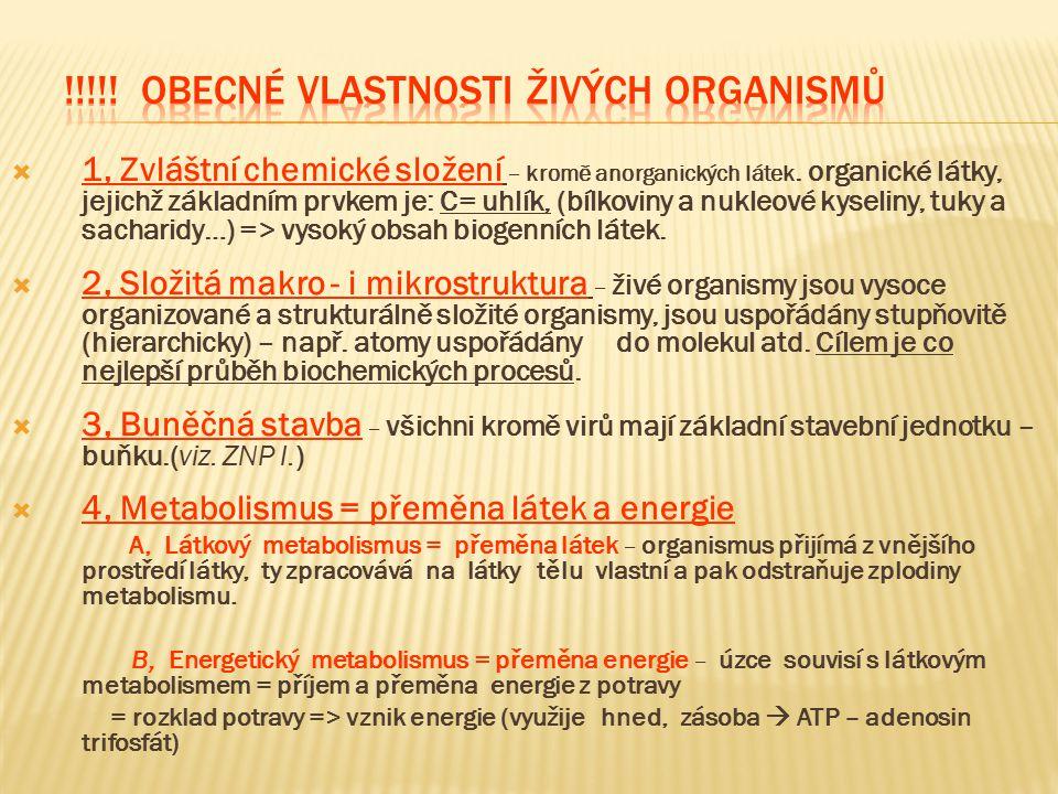 !!!!! Obecné vlastnosti živých organismů