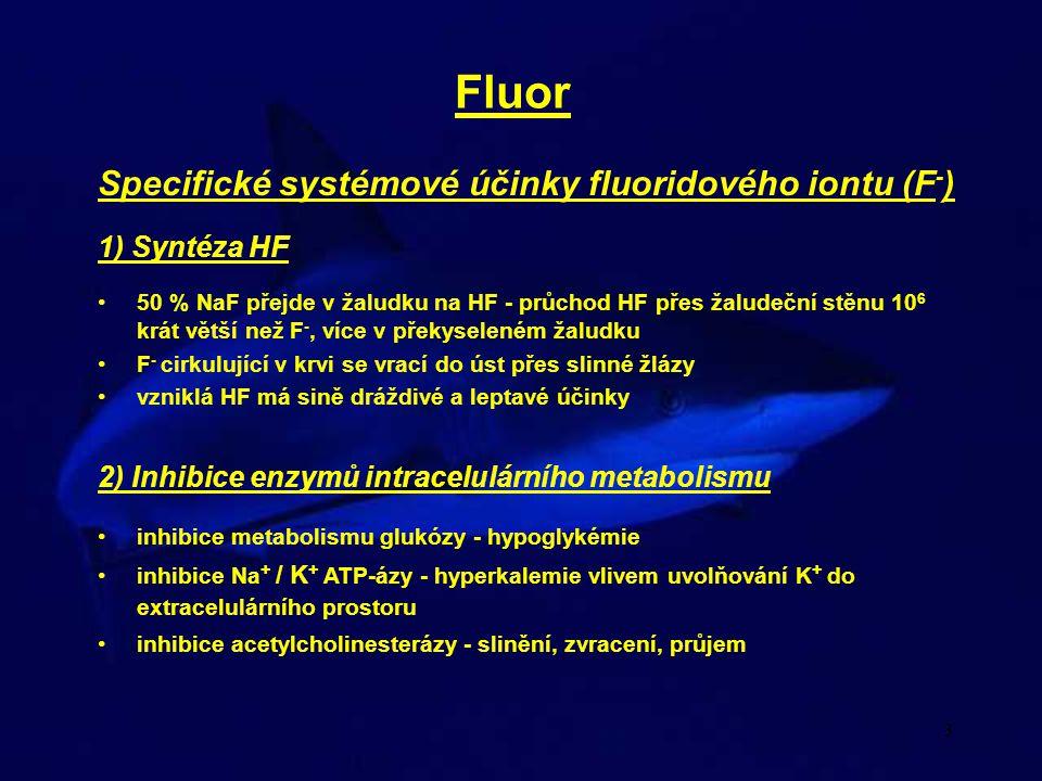 Fluor Specifické systémové účinky fluoridového iontu (F-)