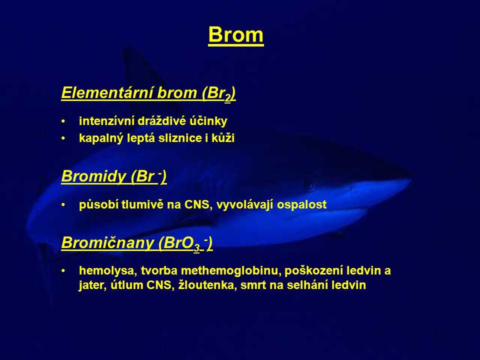 Brom Elementární brom (Br2) Bromidy (Br -) Bromičnany (BrO3 -)