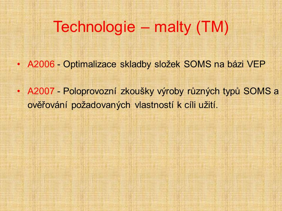 Technologie – malty (TM)