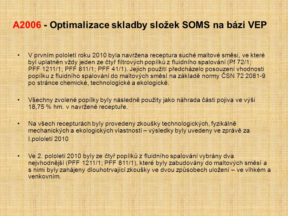 A2006 - Optimalizace skladby složek SOMS na bázi VEP
