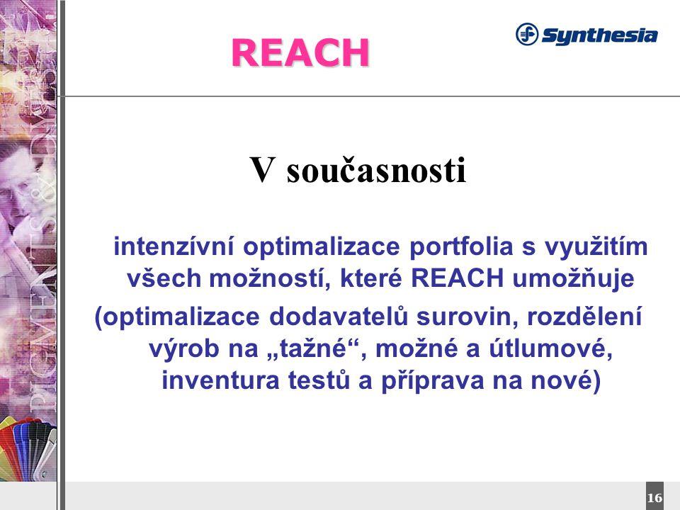 REACH V současnosti. intenzívní optimalizace portfolia s využitím všech možností, které REACH umožňuje.