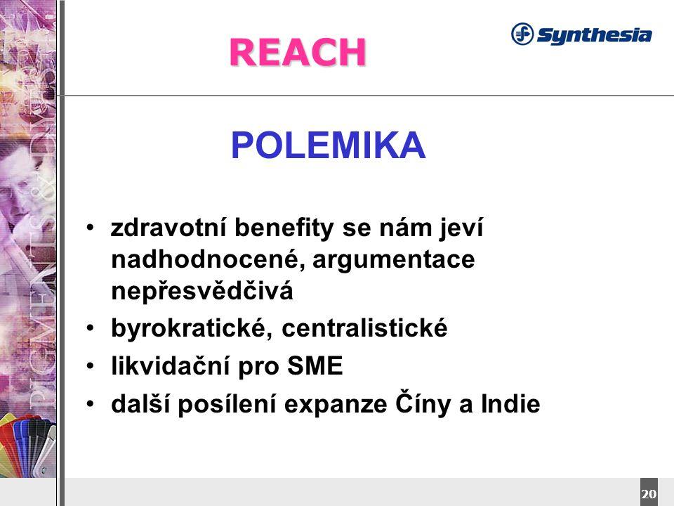 REACH POLEMIKA. zdravotní benefity se nám jeví nadhodnocené, argumentace nepřesvědčivá. byrokratické, centralistické.