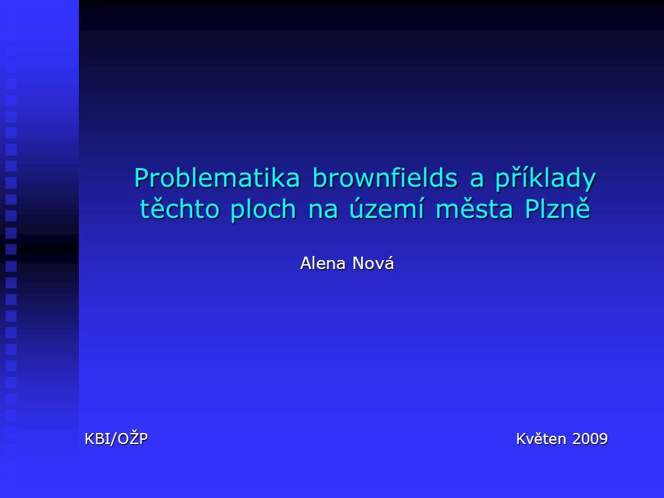 Problematika brownfields a příklady těchto ploch na území města Plzně