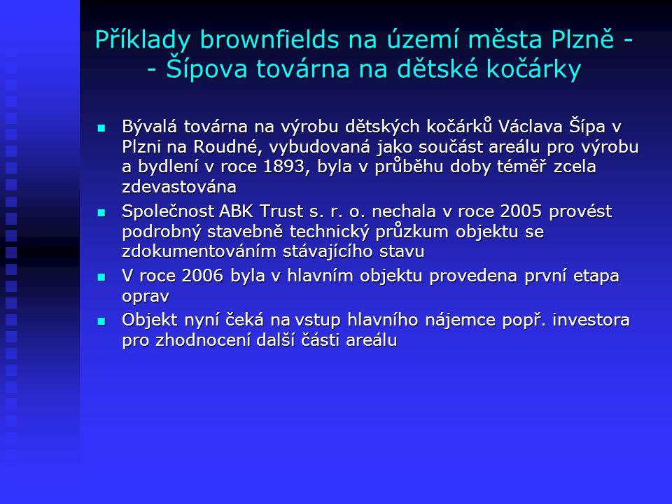 Příklady brownfields na území města Plzně - - Šípova továrna na dětské kočárky
