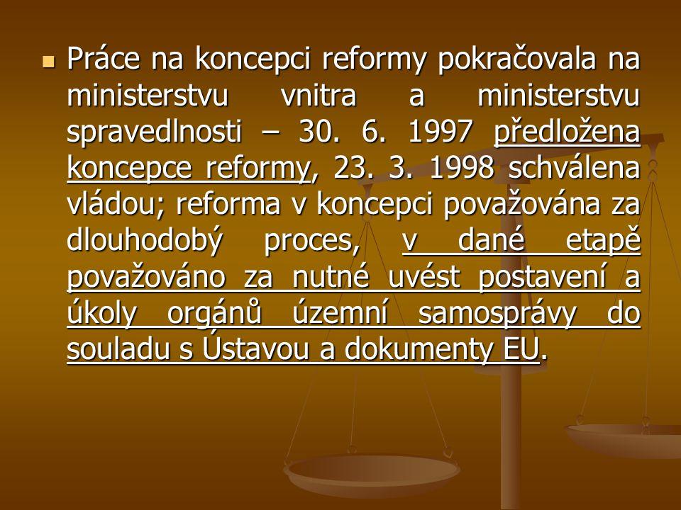 Práce na koncepci reformy pokračovala na ministerstvu vnitra a ministerstvu spravedlnosti – 30.
