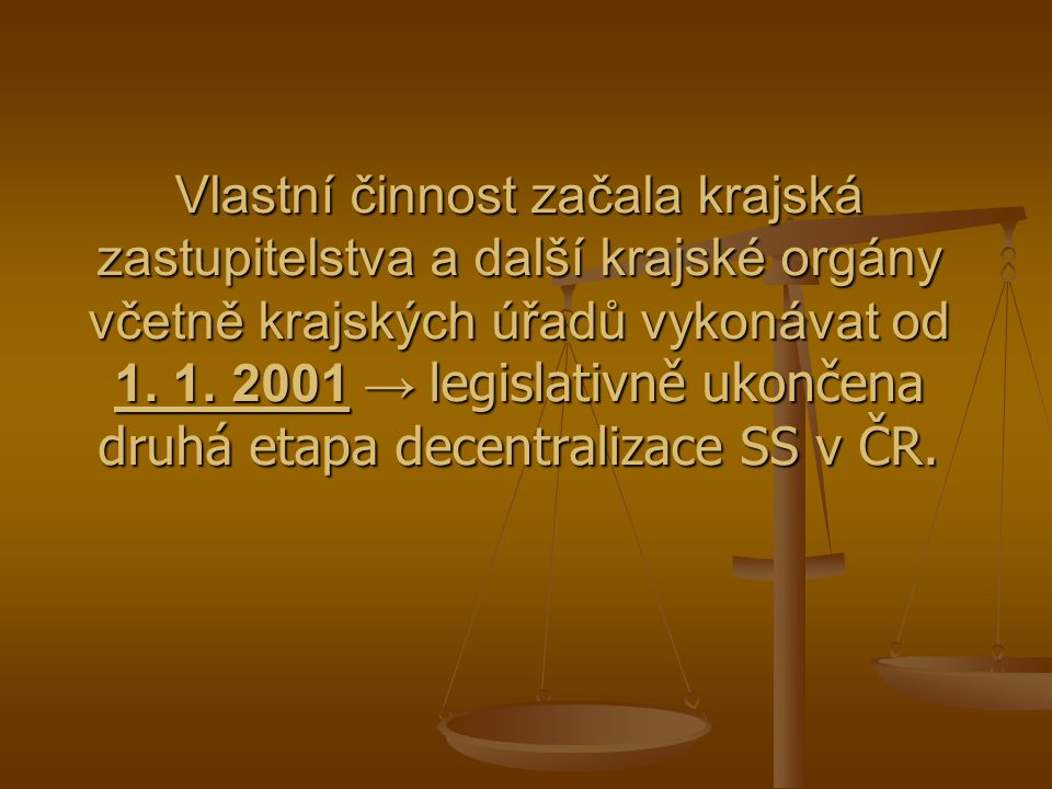 Vlastní činnost začala krajská zastupitelstva a další krajské orgány včetně krajských úřadů vykonávat od 1.