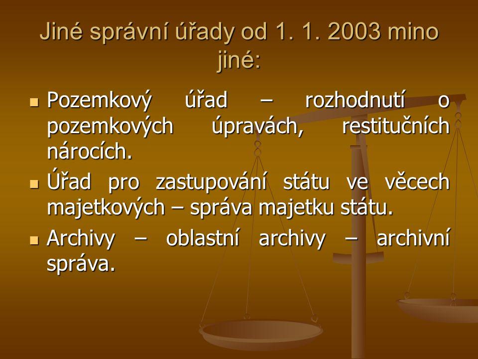 Jiné správní úřady od 1. 1. 2003 mino jiné: