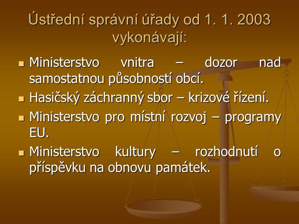Ústřední správní úřady od 1. 1. 2003 vykonávají: