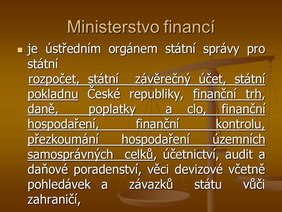 Ministerstvo financí je ústředním orgánem státní správy pro státní