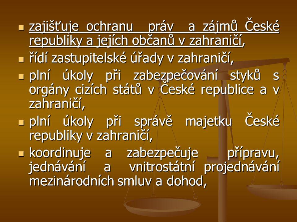 zajišťuje ochranu práv a zájmů České republiky a jejích občanů v zahraničí,