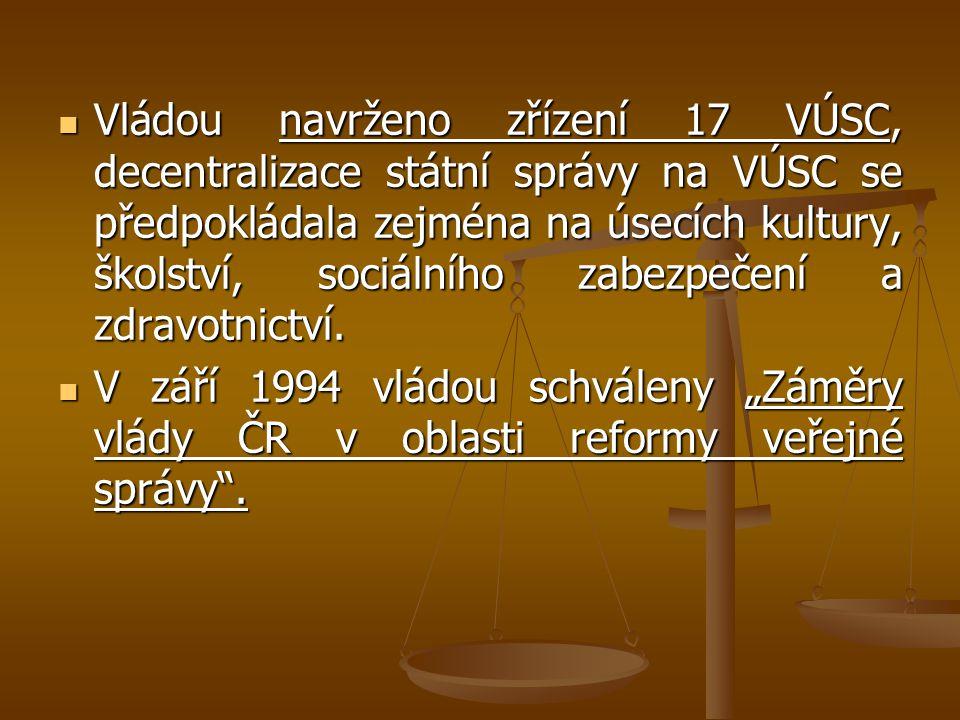 Vládou navrženo zřízení 17 VÚSC, decentralizace státní správy na VÚSC se předpokládala zejména na úsecích kultury, školství, sociálního zabezpečení a zdravotnictví.