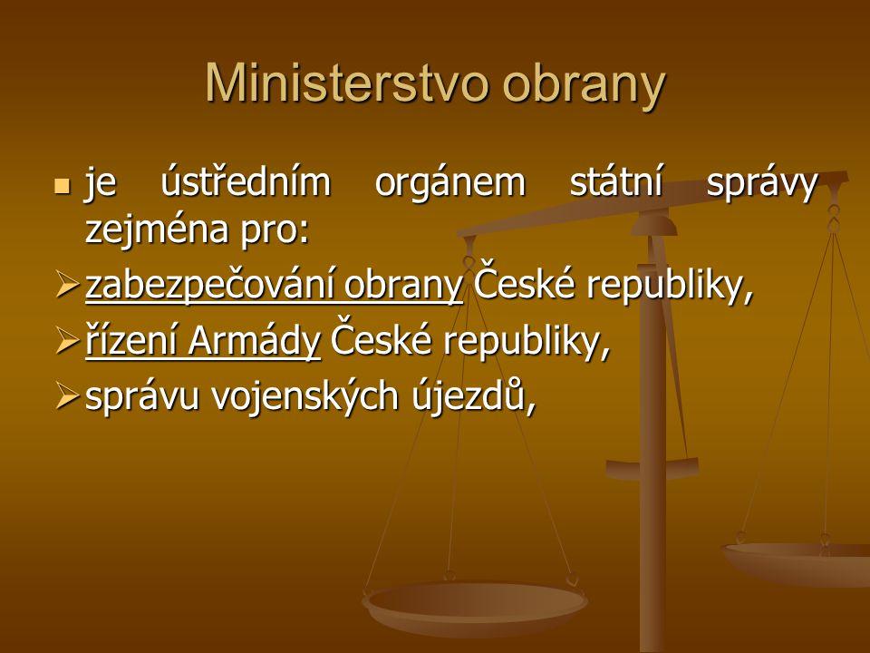 Ministerstvo obrany je ústředním orgánem státní správy zejména pro: