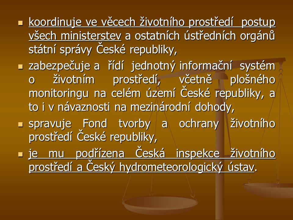 koordinuje ve věcech životního prostředí postup všech ministerstev a ostatních ústředních orgánů státní správy České republiky,