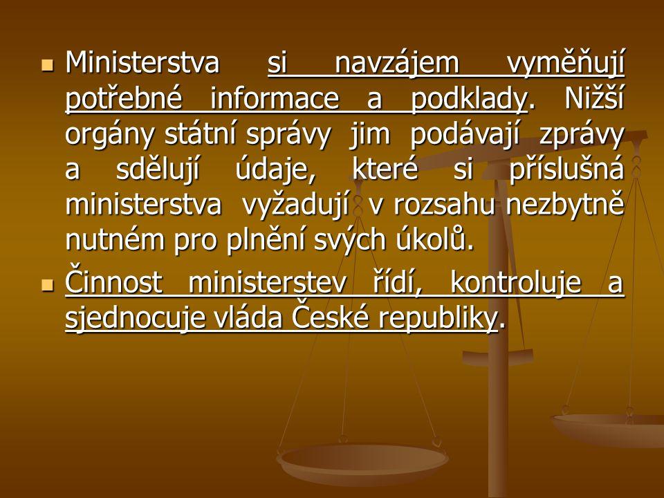 Ministerstva si navzájem vyměňují potřebné informace a podklady