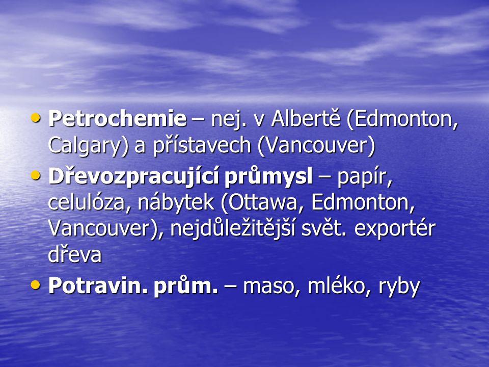 Petrochemie – nej. v Albertě (Edmonton, Calgary) a přístavech (Vancouver)