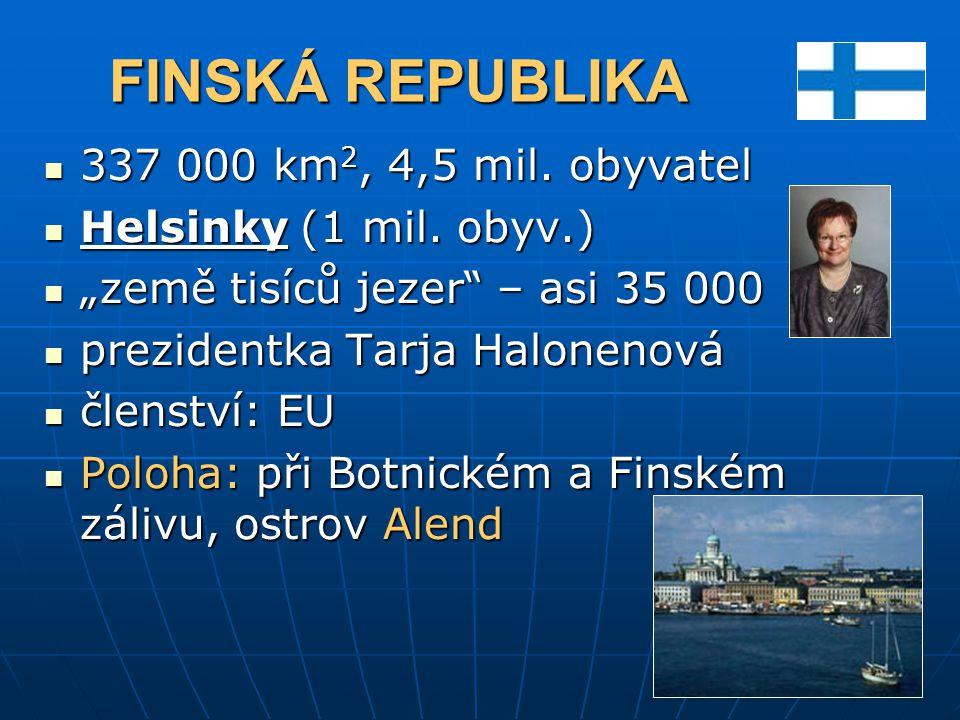 FINSKÁ REPUBLIKA 337 000 km2, 4,5 mil. obyvatel