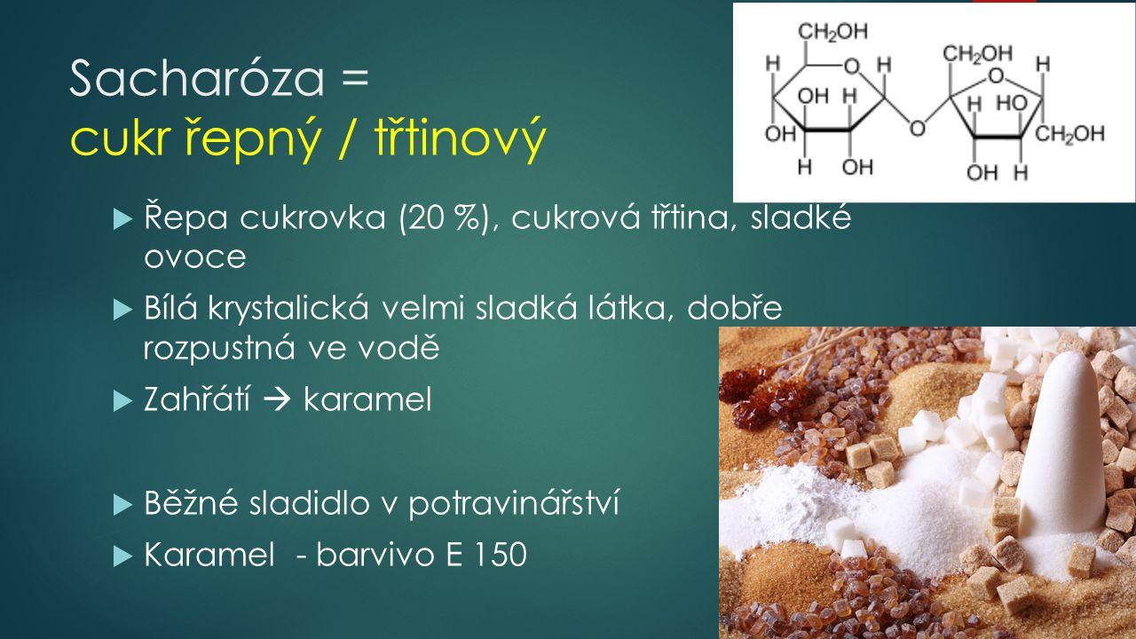 Sacharóza = cukr řepný / třtinový
