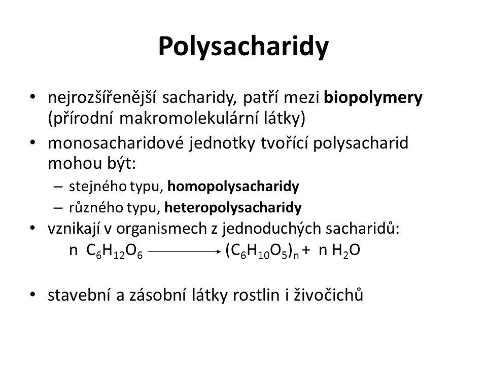 Polysacharidy nejrozšířenější sacharidy, patří mezi biopolymery (přírodní makromolekulární látky)