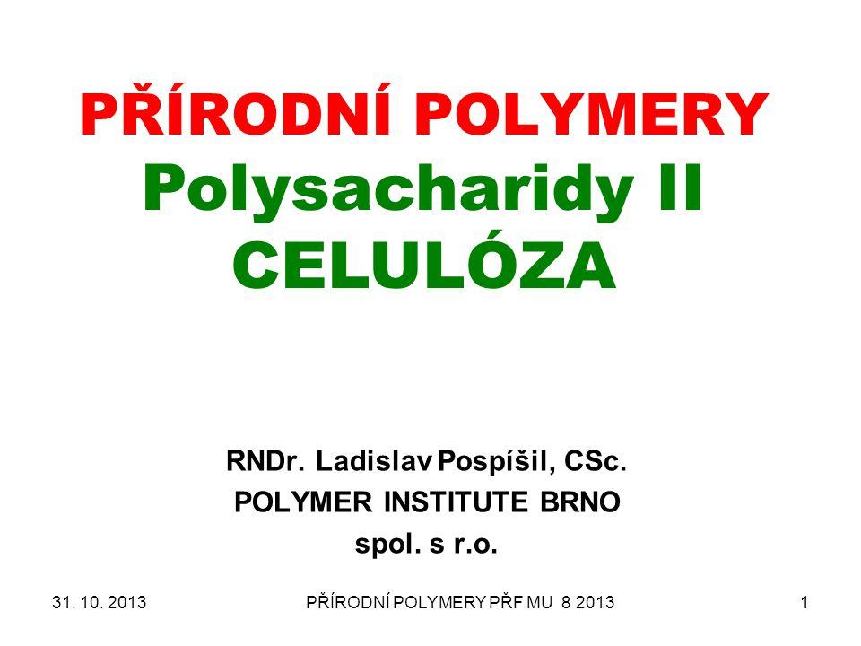 PŘÍRODNÍ POLYMERY Polysacharidy II CELULÓZA