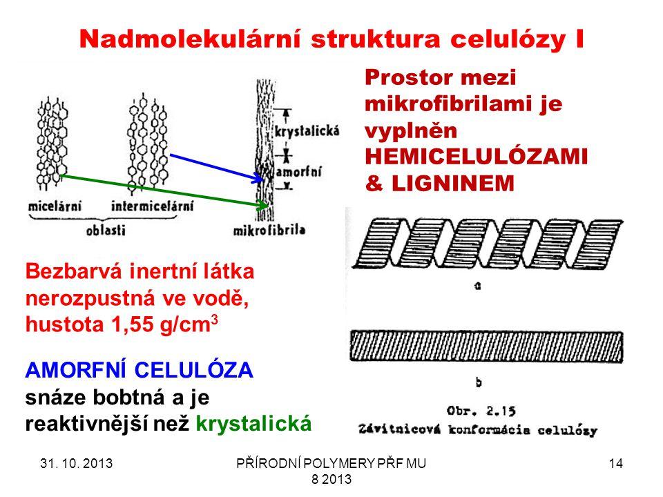 Nadmolekulární struktura celulózy I