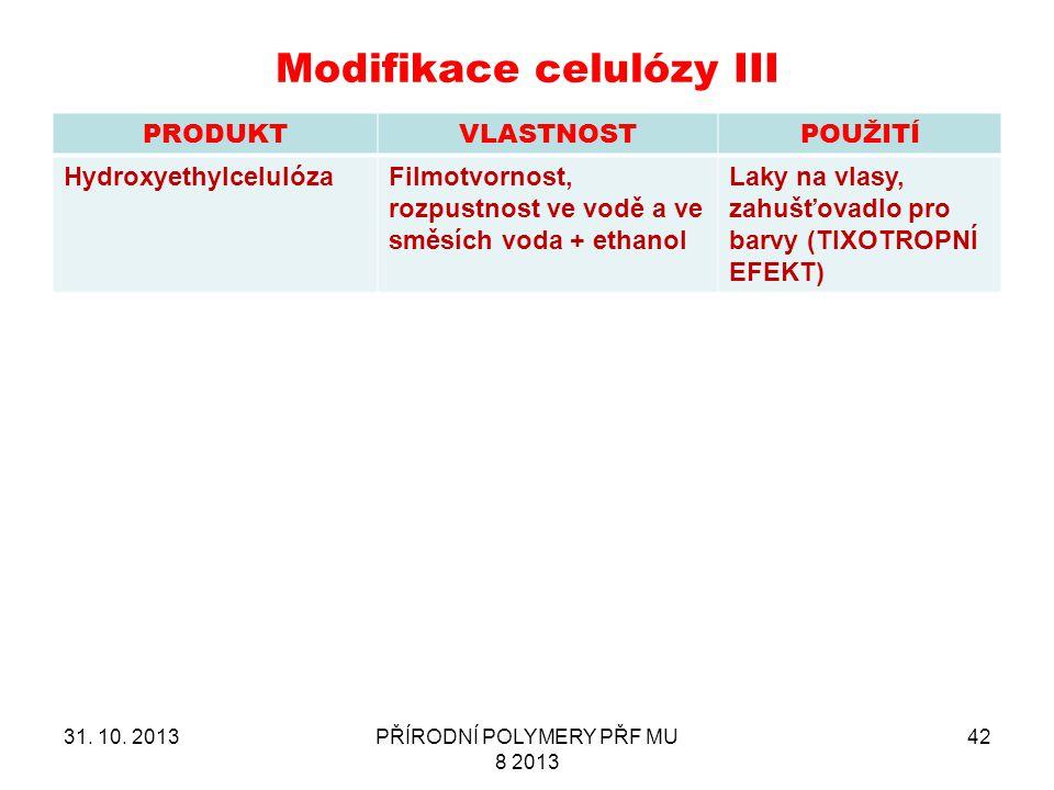 Modifikace celulózy III
