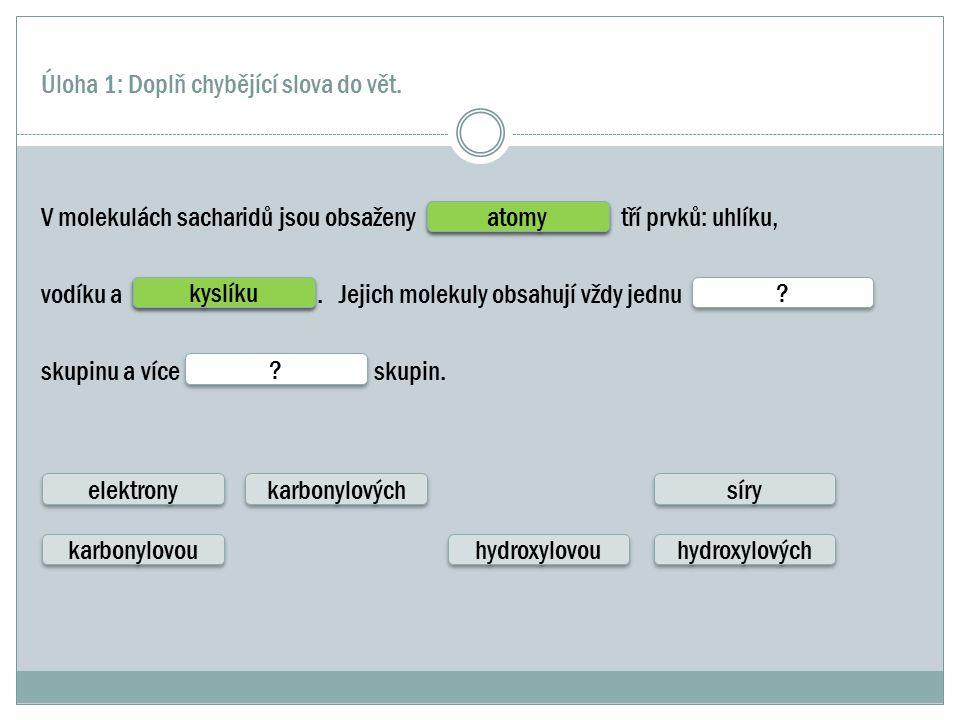 Úloha 1: Doplň chybějící slova do vět.
