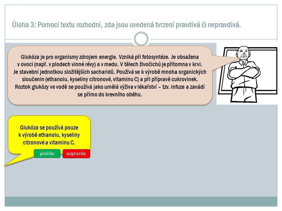 Úloha 3: Pomocí textu rozhodni, zda jsou uvedená tvrzení pravdivá či nepravdivá.