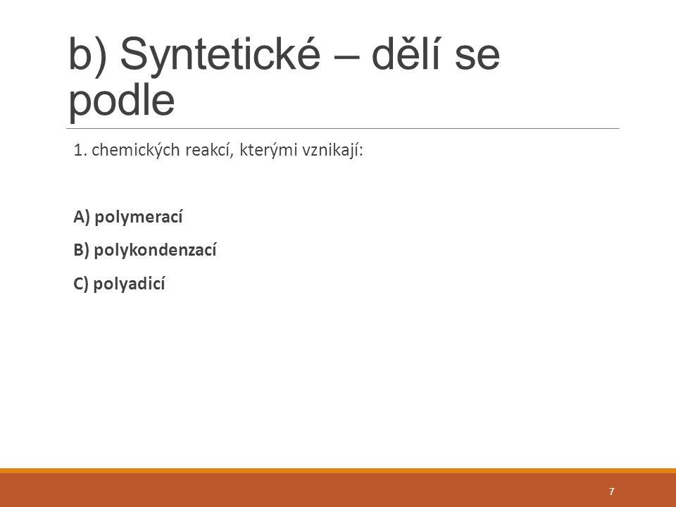 b) Syntetické – dělí se podle